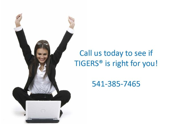 Call us today to see if TIGES is right for you